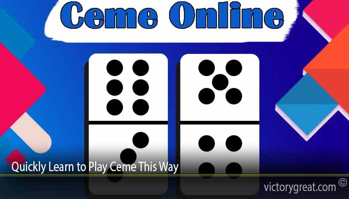 Quickly Learn to Play Ceme This Way