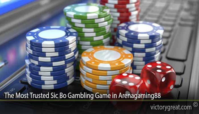 The Most Trusted Sic Bo Gambling Game in Arenagaming88